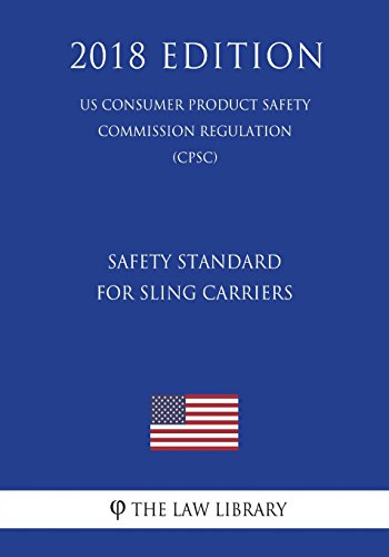 Safety Standard for Sling Carriers (Us Consumer: The Law Library
