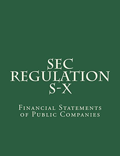 SEC Regulation S-X: Financial Statements of Public: Securities and Exchange