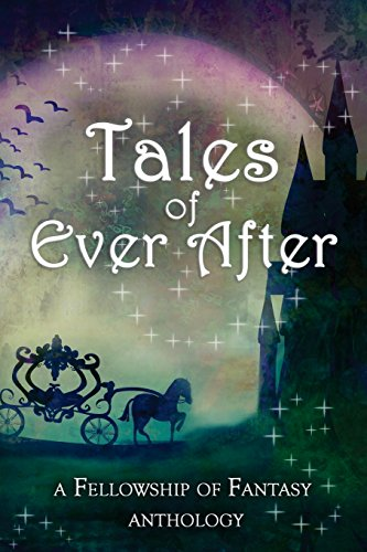 Tales of Ever After: A Fellowship of: Burke, H. L.