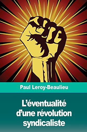 L' ventualit d'Une R volution Syndicaliste (Paperback): Paul Leroy-Beaulieu