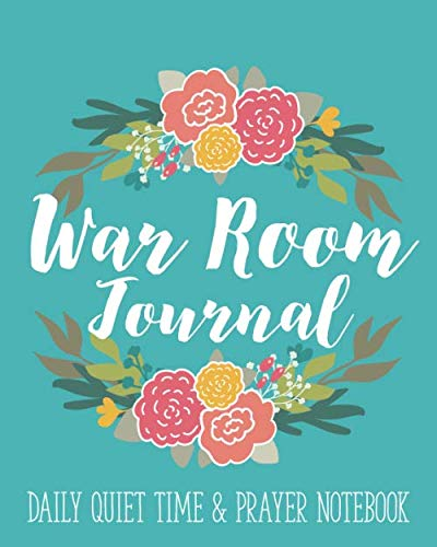 9781722920098: War Room Journal - Daily Quiet Time & Prayer Notebook: 8x10 Lined Writing Journal Notebook for Reflection, Prayer, Daily Quiet Time, 120 Pages – Teal ... Prayer Warriors, & Spiritual Warfare Tool