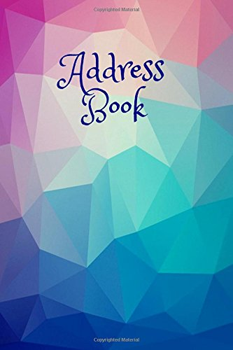 "9781722941307: Address Book: For Contacts, Addresses, Phone Numbers, Emails & Birthday. Alphabetical Organizer Journal Notebook Diary, For Men, Women, Teens, Boys, Girls, 6""x9"" Paperback: Volume 75 (Address Books)"