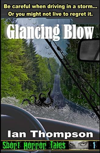 Glancing Blow (Paperback): Ian Thompson