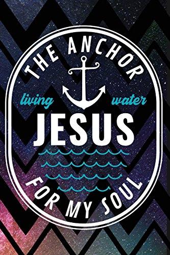 The Anchor for My Soul: Christian Notebook: Willis, H.
