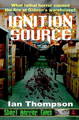 Ignition Source (Paperback): Ian Thompson