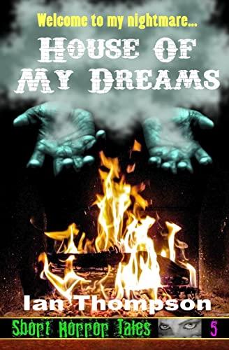 House Of My Dreams (Paperback): Ian Thompson