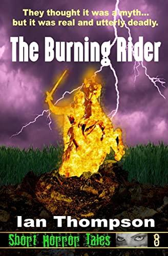 The Burning Rider (Paperback): Ian Thompson