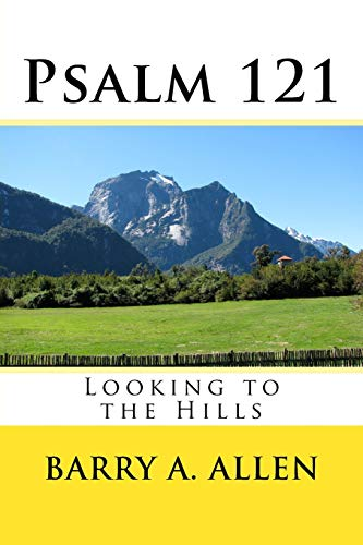 Psalm 121: Looking to the Hills (Paperback): Rev Barry a