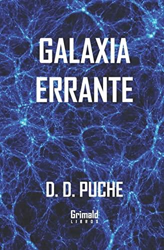 Galaxia errante: D D Puche