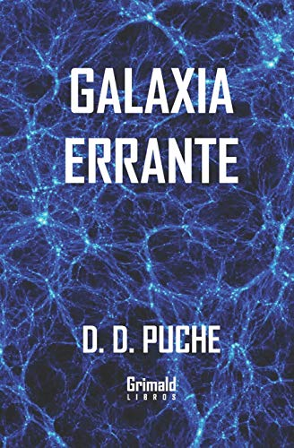 Galaxia errante (Paperback): D D Puche