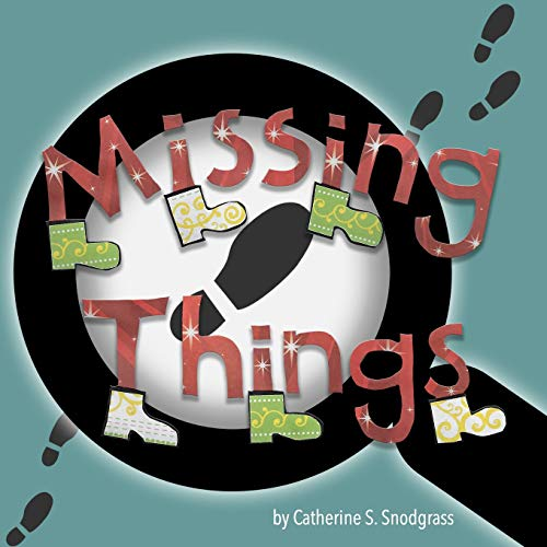 Missing Things (Paperback): Catherine S Snodgrass