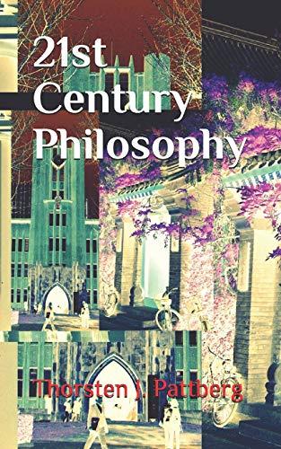21st Century Philosophy: The Revolution and Counter-Culture: Thorsten J Pattberg
