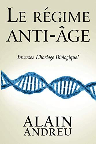 9781723784071: Le régime anti âge: Inversez l'horloge biologique !