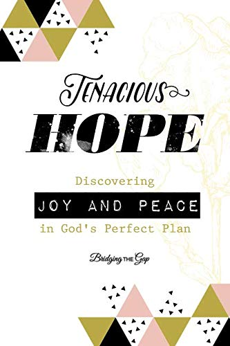 9781723789663: Tenacious Hope: Discovering Joy and Peace in God's Perfect Plan