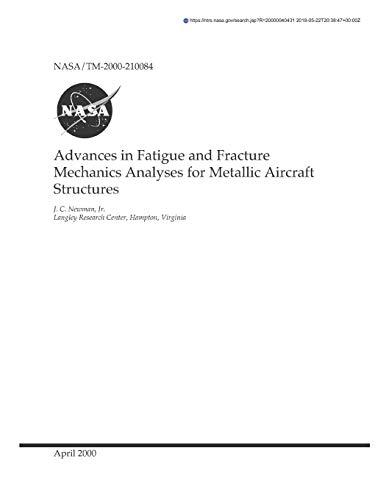 Advances in Fatigue and Fracture Mechanics Analyses: Nasa, National Aeronautics