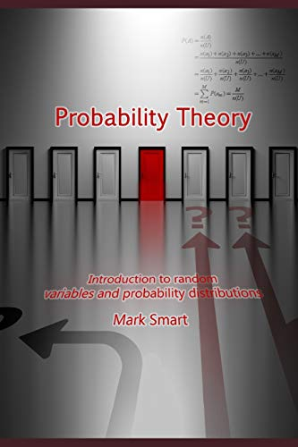 Probability Theory: Introduction to Random Variables and: Mark Smart