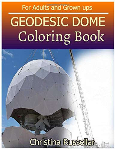 GEODESIC DOME Coloring Book For Adults and: Christina Russellar