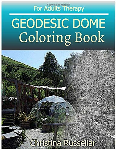GEODESIC DOME Coloring Book For Adults Therapy: Christina Russellar