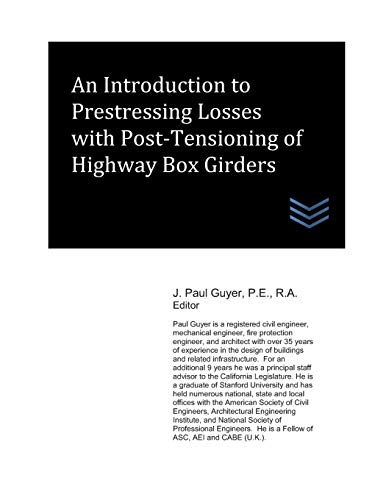 An Introduction to Prestressing Losses with Post-Tensioning: Guyer, J. Paul