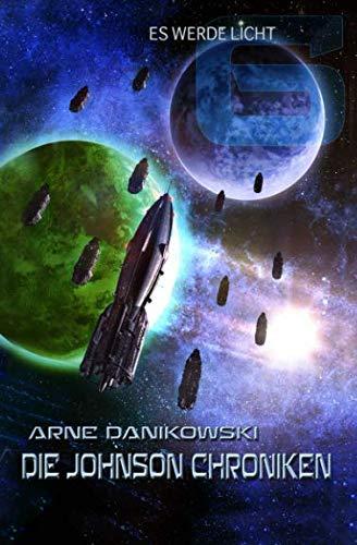 Es werde Licht: John James Johnson Chroniken Teil 6 (German Edition) - Danikowski, Arne