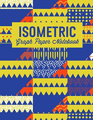 Isometric Graph Paper Notebook: For 3D Design,: Emily C Tess