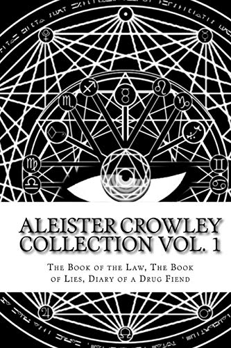 9781724305152: The Aleister Crowley Collection: The Book of the Law, The Book of Lies and Diary of a Drug Fiend: Volume 1