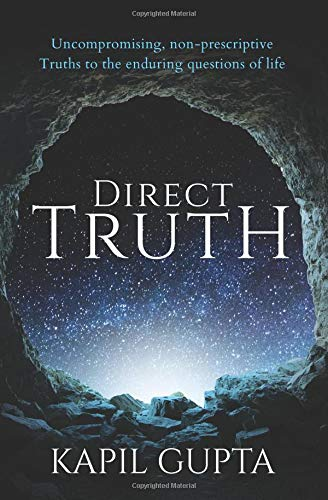 9781724334411: Direct Truth: Uncompromising, non-prescriptive Truths to the enduring questions of life