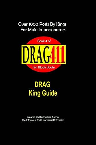 Drag411's Drag King Guide: Official, Original Drag: Infamous Todd Kachinski