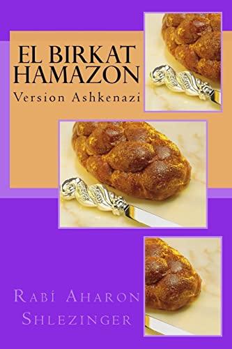El Birkat Hamazon: Version Ashkenazi: Shlezinger, Aharon