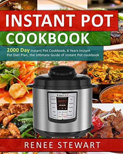 9781724800268: Instant Pot Cookbook: 2000 Day Instant Pot Cookbook, 6 Years Instant Pot Diet Plan, the Ultimate Guide of Instant Pot cookbook (Complete Guide of Instant Pot Recipes Cookbook)