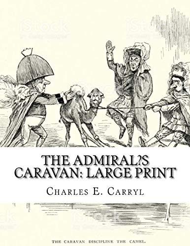 The Admiral?s Caravan: Large Print