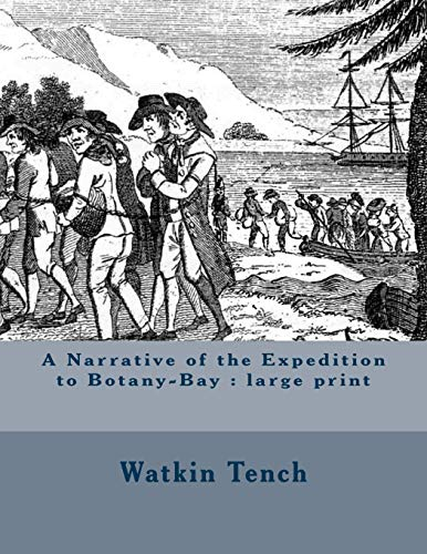A Narrative of the Expedition to Botany-Bay: Watkin Tench