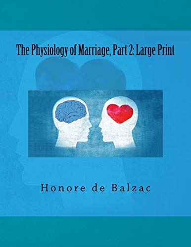 The Physiology of Marriage, Part 2: Large: Honore de Balzac