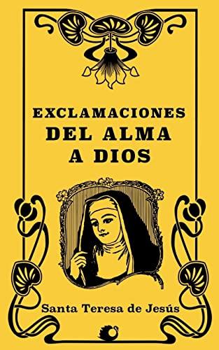 Exclamaciones del alma a Dios (Paperback): Santa Teresa de