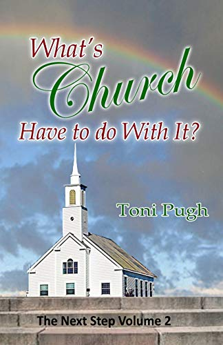 9781725098091: What's Church Have To Do With It? (The Next Step Volume II)