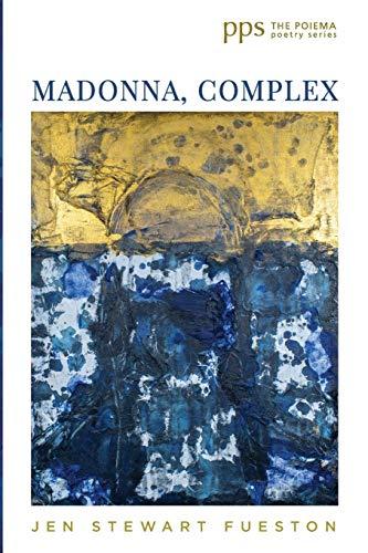 9781725260801: Madonna, Complex (Poiema Poetry Series)