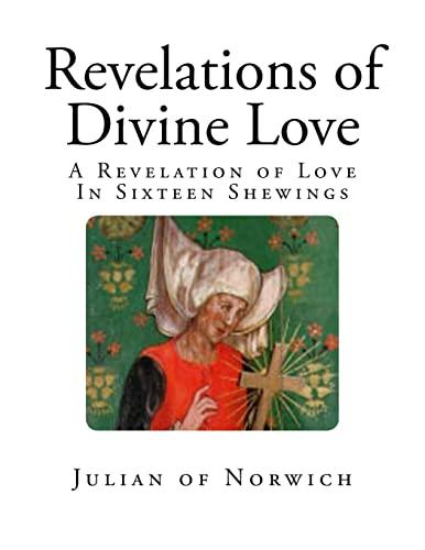 Revelations of Divine Love: A Revelation of: Julian of Norwich