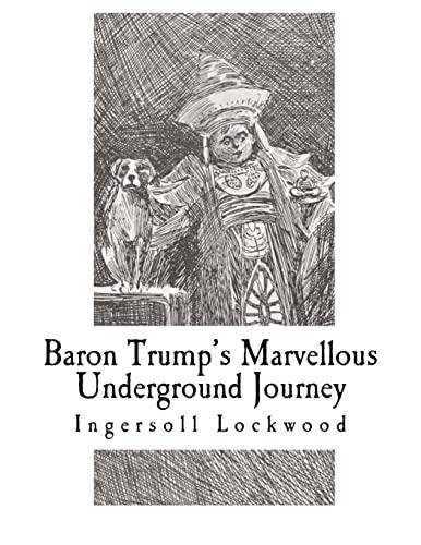 9781725922747: Baron Trump's Marvellous Underground Journey