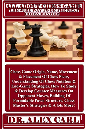 All about Chess Game: The Sure Way: Dr Alex Carl
