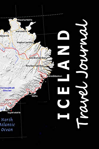 9781726194457: Iceland Travel Journal (Map-themed Travel Diaries) (Volume 17)