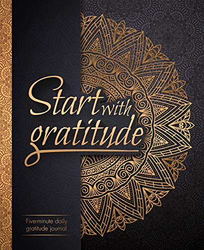 9781726280594: Start With Gratitude: Daily Gratitude Journal | Positivity Diary for a Happier You in Just 5 Minutes a Day
