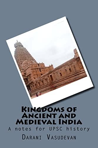 Kingdoms of Ancient and Medieval India: A: Vasudevan, Darani