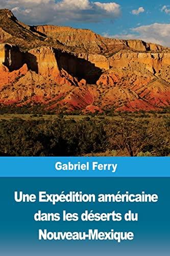Une Exp dition Am ricaine Dans Les: Gabriel Ferry