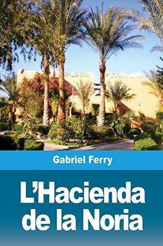 L'Hacienda de la Noria (Paperback): Gabriel Ferry