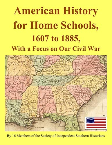9781726745345: American History for Home Schools, 1607 to 1885, with a Focus on Our Civil War