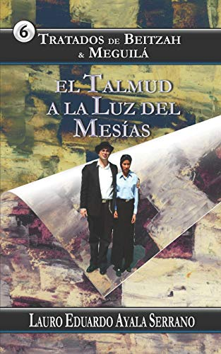 Tratados de Beitzah and Meguil: Ayala Serrano, Lauro
