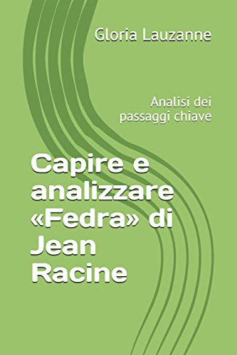 Capire e analizzare «Fedra» di Jean Racine: Gloria Lauzanne
