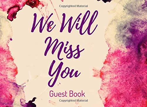 9781727067651: We Will Miss You Guest Book: Farewell Signature Guest Registration Book - Graduation and Bon Voyage Party - Sorry Your Leaving Memory & Message Keepsake