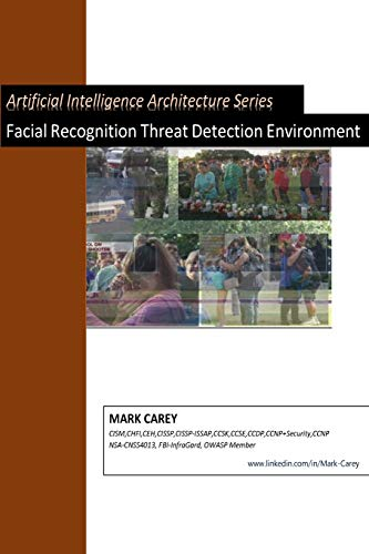9781727130393: Artificial Intelligence Facial Recognition Threat Detection Environment (Artificial Intelligence Architectures)