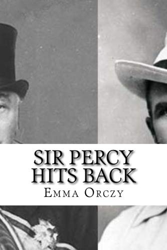 Sir Percy Hits Back (Paperback): Baroness Emmuska Orczy